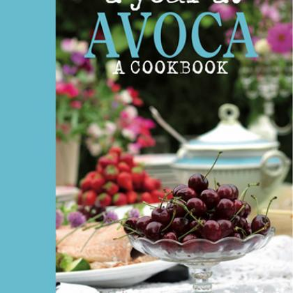A Year At Avoca: A Cookbook