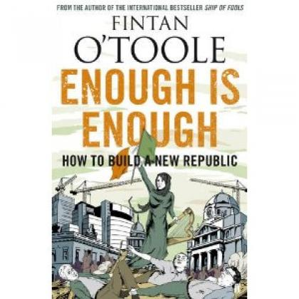 Enough is Enough by Fintan O'Toole